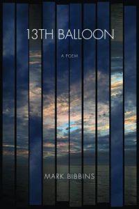 Mark Bibbins- 13th Balloon