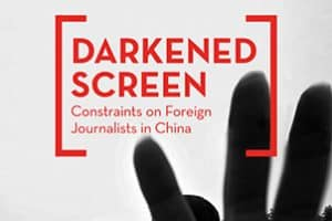 Darkended Screen: Constraints in Foreign Journalists in China