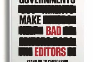 Governments Make Bad Editors: Stand Up to Censorship