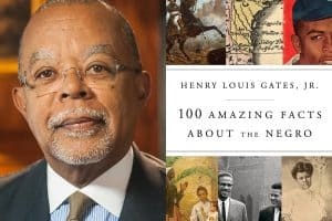 Henry Louis Gates headshot and cover of 100 Amazing Facts About the Negro