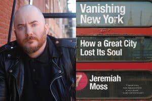 Jeremiah Moss headshot and cover of Vanishing New York