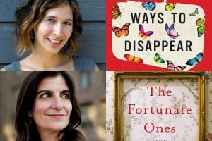 Headshots of Idra Novey and Ellen Umansky and covers of Ways to Disappear and The Fortunate Ones