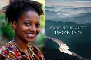 Tracey K. Smith headshot and cover of Wade in the Water