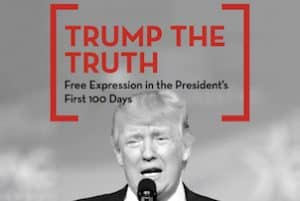 Trump the Truth: Free Expression in the President's First 100 Days