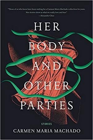 cover for Her Body and Other Parties by Carmen Maria Machado