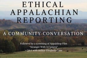 Ethical Appalachian ReportingL A Community Conversation event graphic featuring a wide shot of autumnal Appalachia