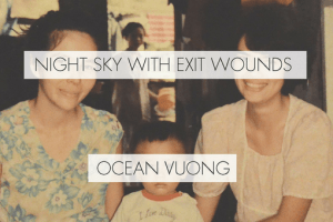 Book cover of Night Sky with Exit Wounds by Ocean Vuong