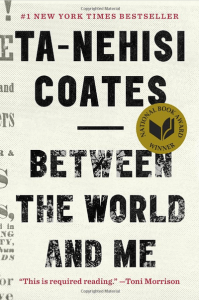 Between The World And Me by Ta-Nehisi CoatesCoates