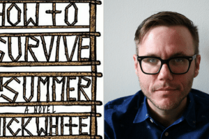 How to Survive a Summer book cover and author Nick White headshot