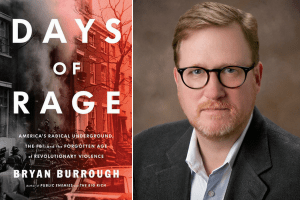 cover of Days of Rage and headshot of Bryan Burrough