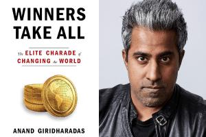 cover of Winners Take All and headshot of Anand Giridharadas
