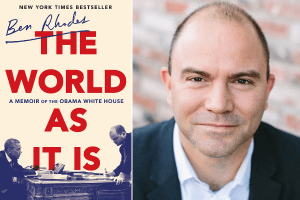 Ben Rhodes headshot and cover of The World As It Is