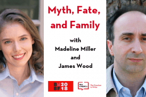 Myth, Fate, and Family with Madeline Miller and James Wood