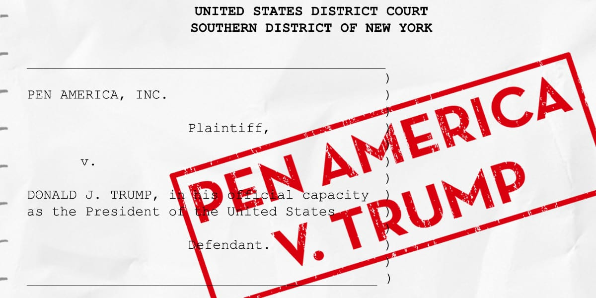 PEN America Files Lawsuit Against President Donald J. Trump for First Amendment Violations - PEN America