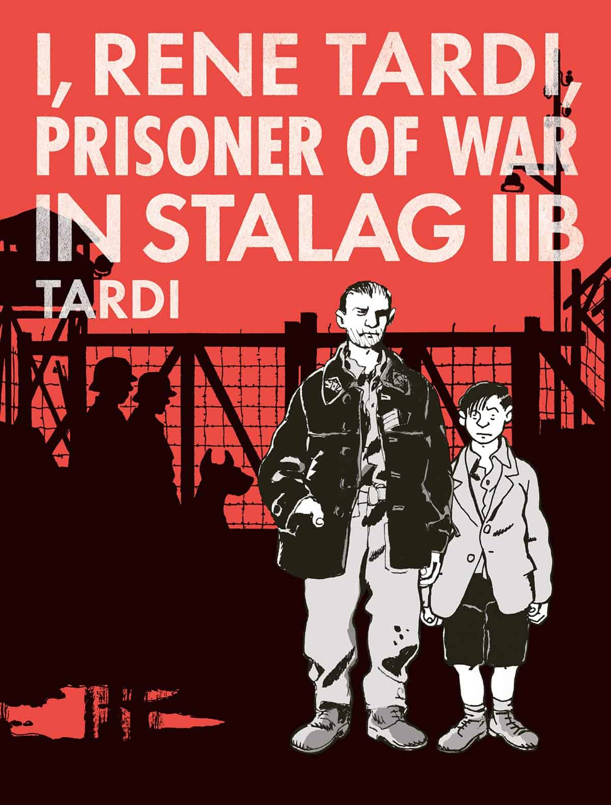 I Rene Tardi Prisoner Of War In Stalag IIB by Jacques Tardi