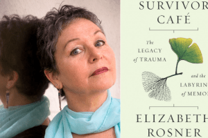 Elizabeth Rosner and Survivor Cafe book cover