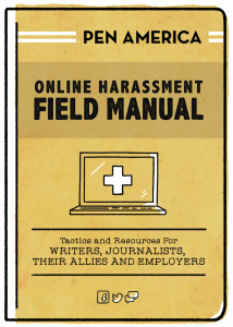 PEN America Online Harassment Field Manual