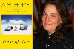 A.M. Homes headshot and cover of Days of Awe