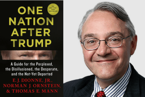 E.J. Dionne Jr. headshot and cover of One Nation After Trump