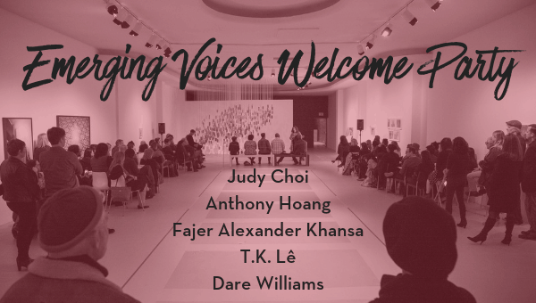 2019 Emerging Voices Welcome Party with Judy Choi, Anthony Hoang, Fajer Alexander Khansa, T.K. Le, and Dare Williams