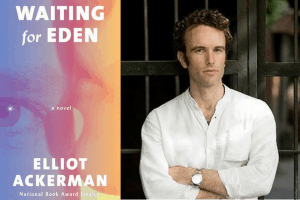Elliot Ackerman headshot and cover of Waiting for Eden