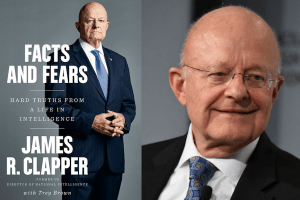 James R. Clapper headshot and cover of Facts and Fears: Hard Truths From a Life in Intelligence