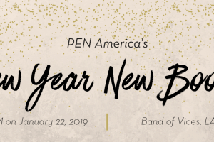 PEN America's New Year New Books, 7PM on January 22, 2019, Band of Vices, LA