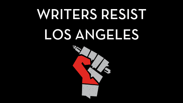 Writers Resist Los Angeles
