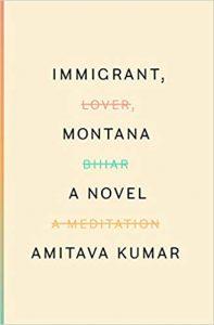 Amitava Kumar - Immigrant, Montana: A novel