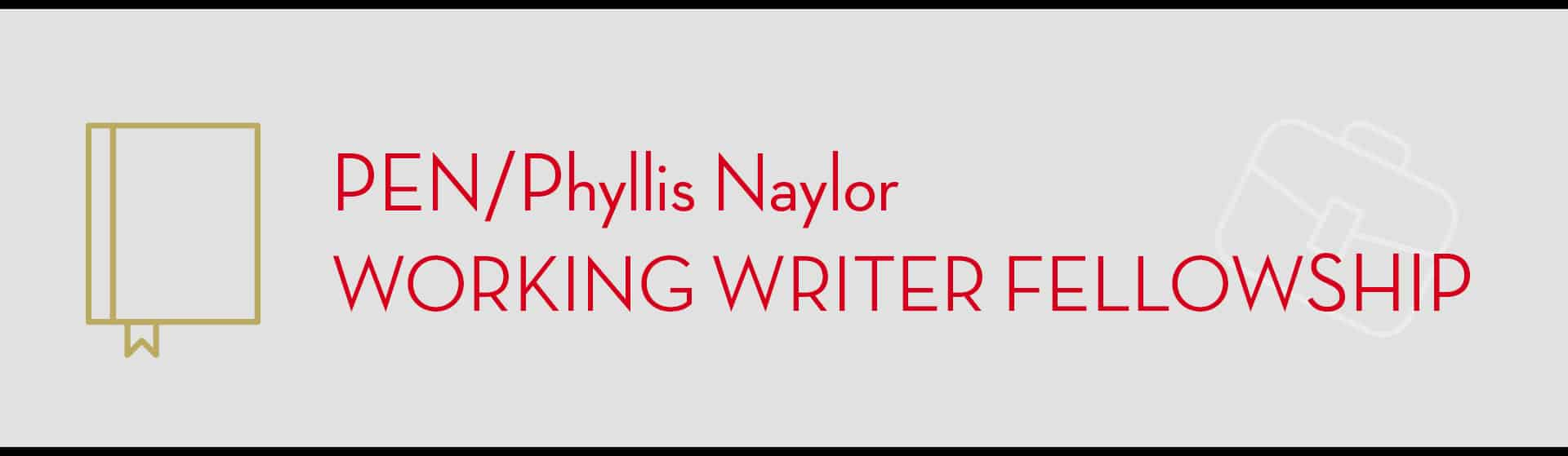 2018 PEN/Phyllis Naylor Working Writer Fellowship - PEN America