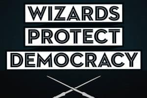 Wizards Protect Democracy