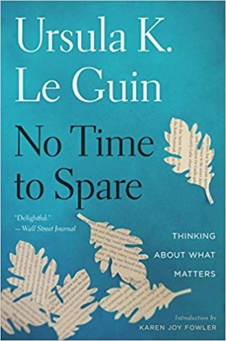 No Time To Spare by Ursula K Le Guin