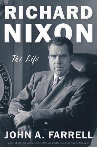 Richard Nixon The Life by John A Farrell