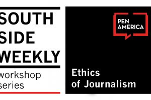 South Side Weekly Workshop Series: Ethics of Journalism