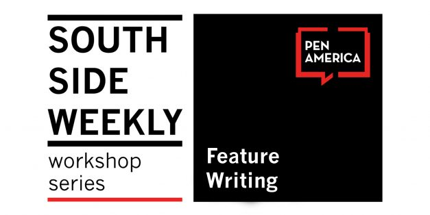 South Side Weekly Workshop Series: Feature Writing