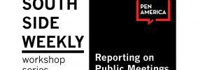 South Side Weekly Workshop Series: Reporting on Public Meetings