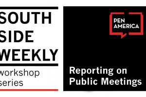 South Side Weekly Workshop Series: Reporting on Public Meetings