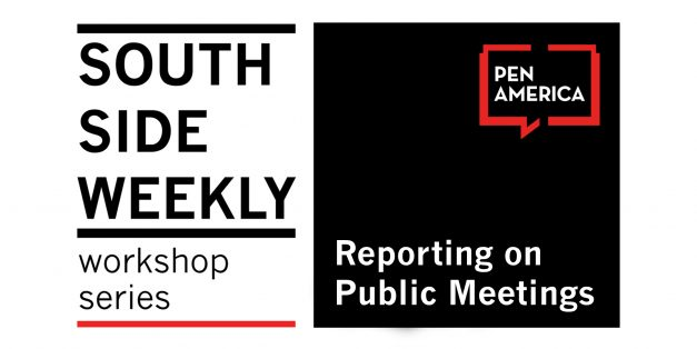 South Side Weekly workshop series: Reporting on Pubic Meetings