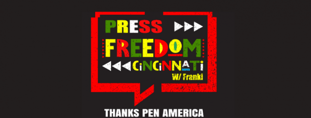 Press Freedom Cincinnati with Franki, Thanks PEN America