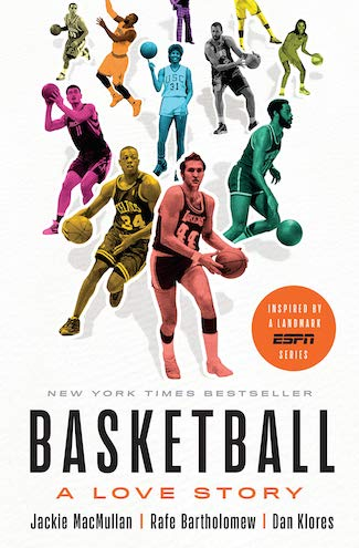 Basketball A Love Story by Jackie Macmullan