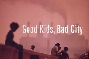 Good Kids Bad City by Kyle Swenson