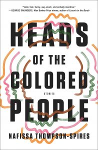 cover for Heads of the Colored People by Nafissa Thompson-Spires