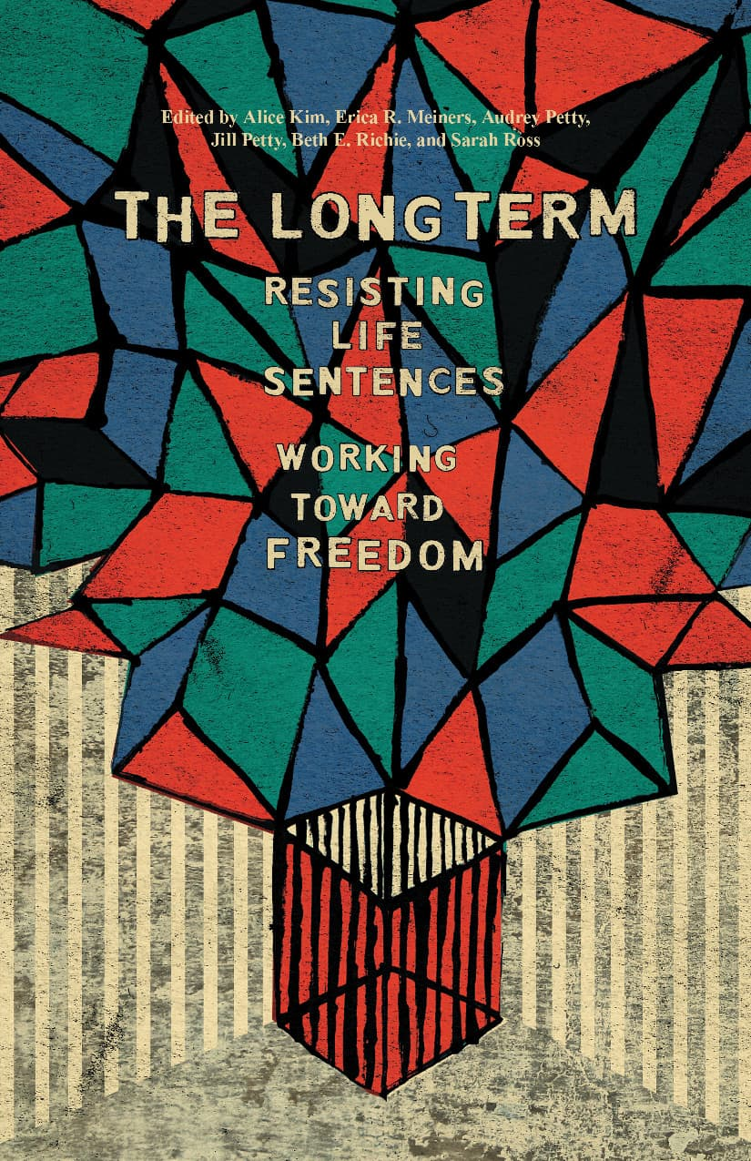 The Long Term: Resisting Life Sentences, Working Toward Freedom anthology cover