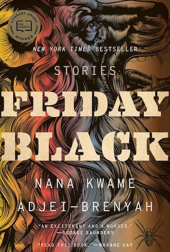 Friday Black by Nana Kwame djei Brenyah