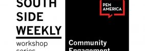 South Side Weekly Community Engagement And Collaboration In Reporting Event Image