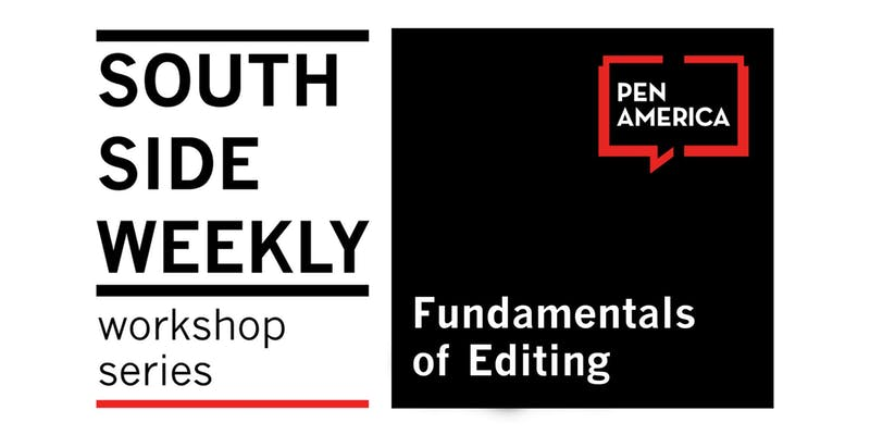 South Side Weekly Workshop Fundamentals Of Editing