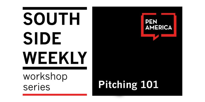 South Side Weekly Workshop: Pitching 101
