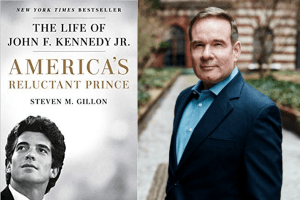 Steven Gillon headshot and the cover of America's Reluctant Prince: The Life Of John F. Kennedy Jr.