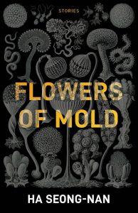 Flowers Of Mold by Ha Seong-nan