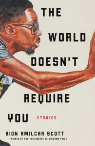 The World Doesnt Require You by Rion Amilcar Scott